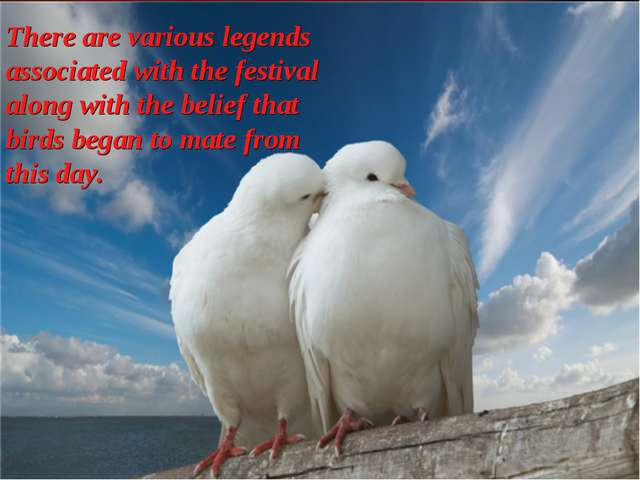 There are various legends associated with the festival along with the belief...