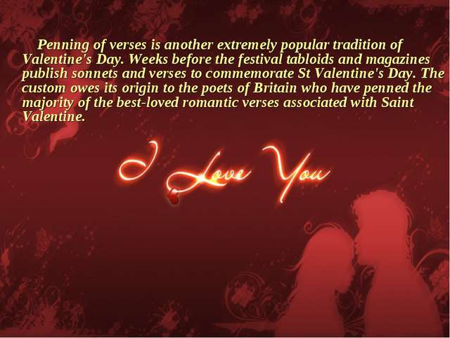 Penning of verses is another extremely popular tradition of Valentine's Day....