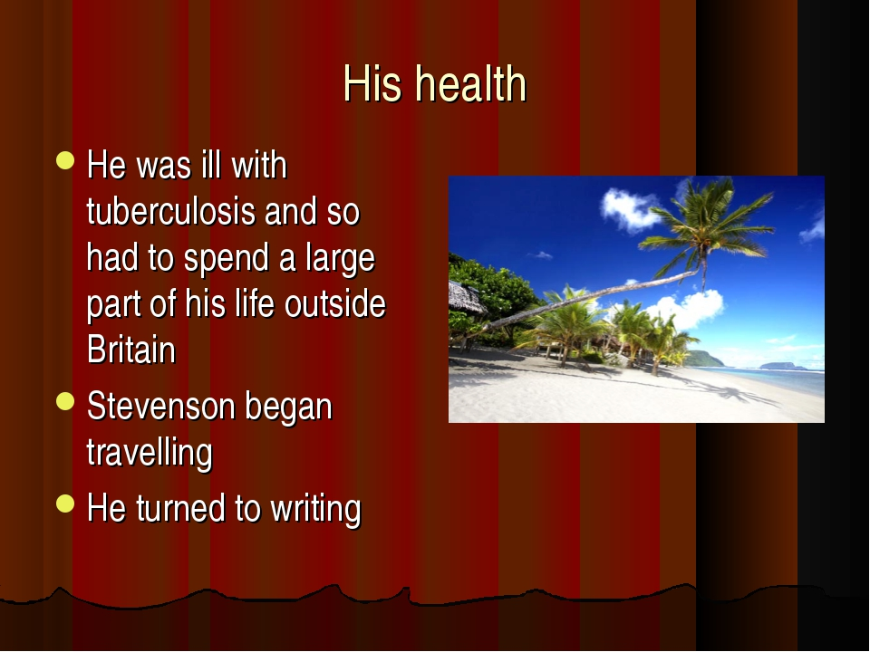 His health He was ill with tuberculosis and so had to spend a large part of h...