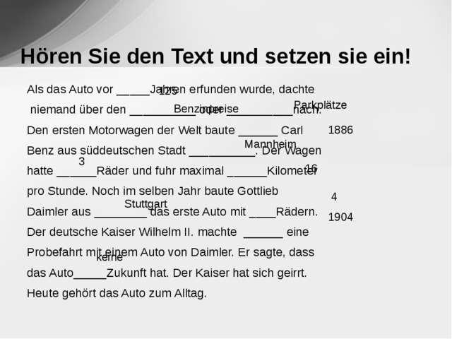 Hören Sie den Text und setzen sie ein! Als das Auto vor _____Jahren erfunden...