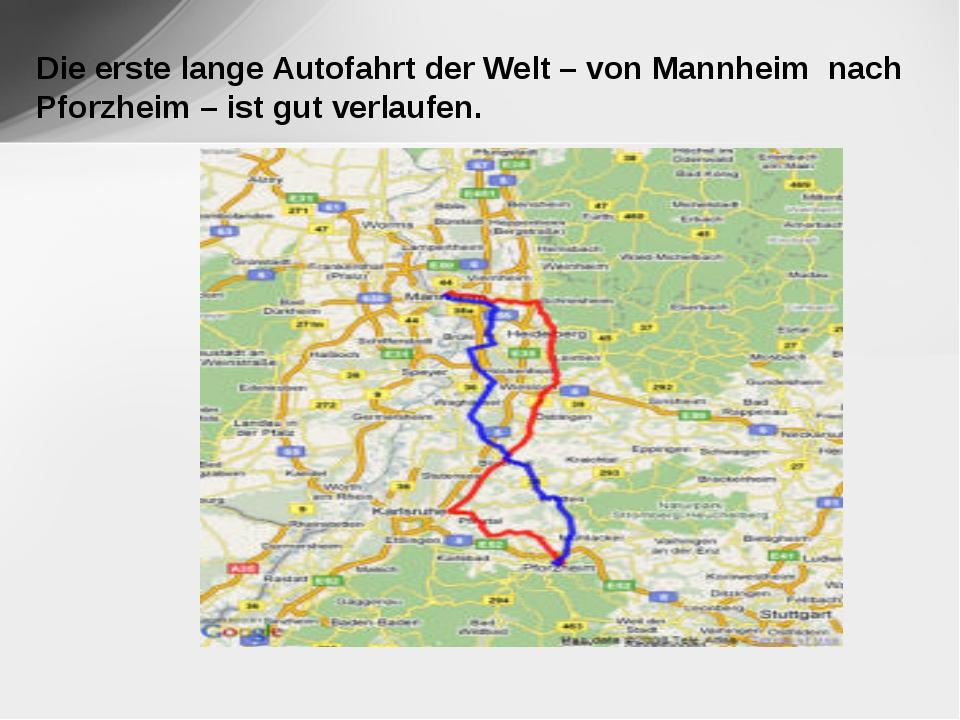 Die erste lange Autofahrt der Welt – von Mannheim nach Pforzheim – ist gut v...