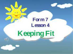 Form 7 Lesson 4 Keeping Fit