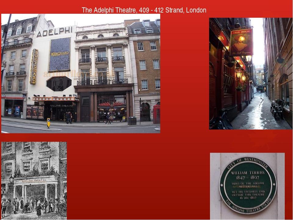 The Adelphi Theatre, 409 - 412 Strand, London