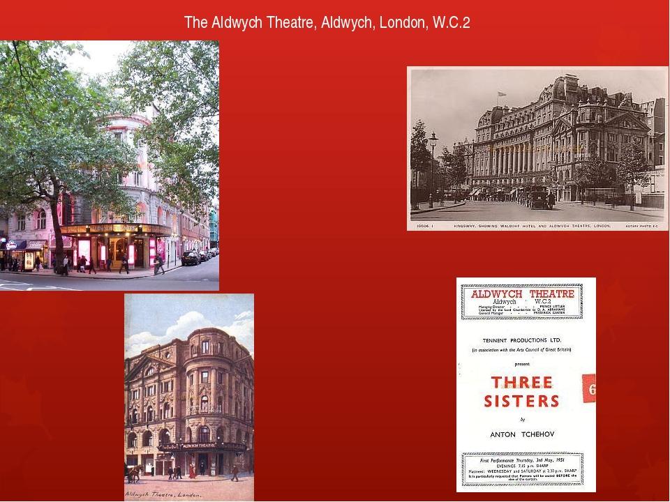 The Aldwych Theatre, Aldwych, London, W.C.2