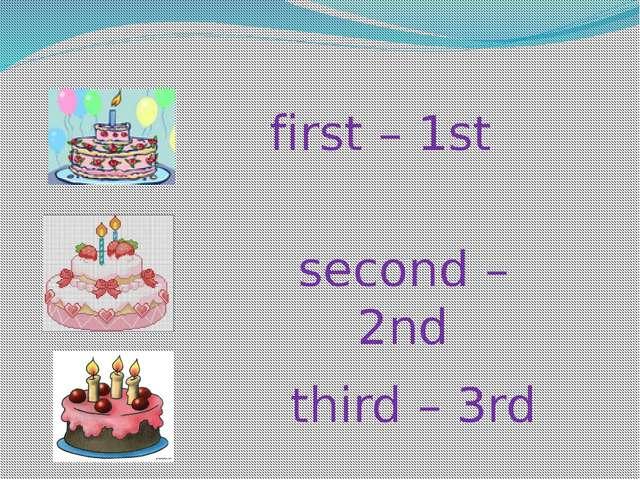 first – 1st second – 2nd third – 3rd