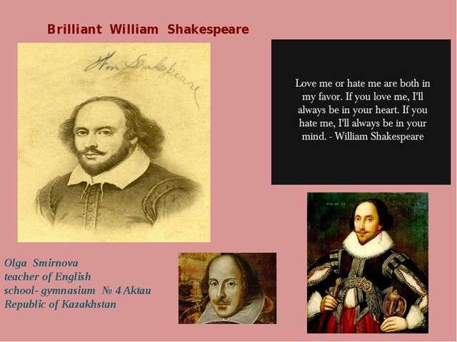 Brilliant William Shakespeare Olga Smirnova teacher of English school- gymnas...