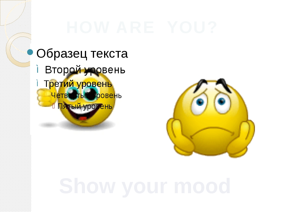 HOW ARE YOU? Show your mood