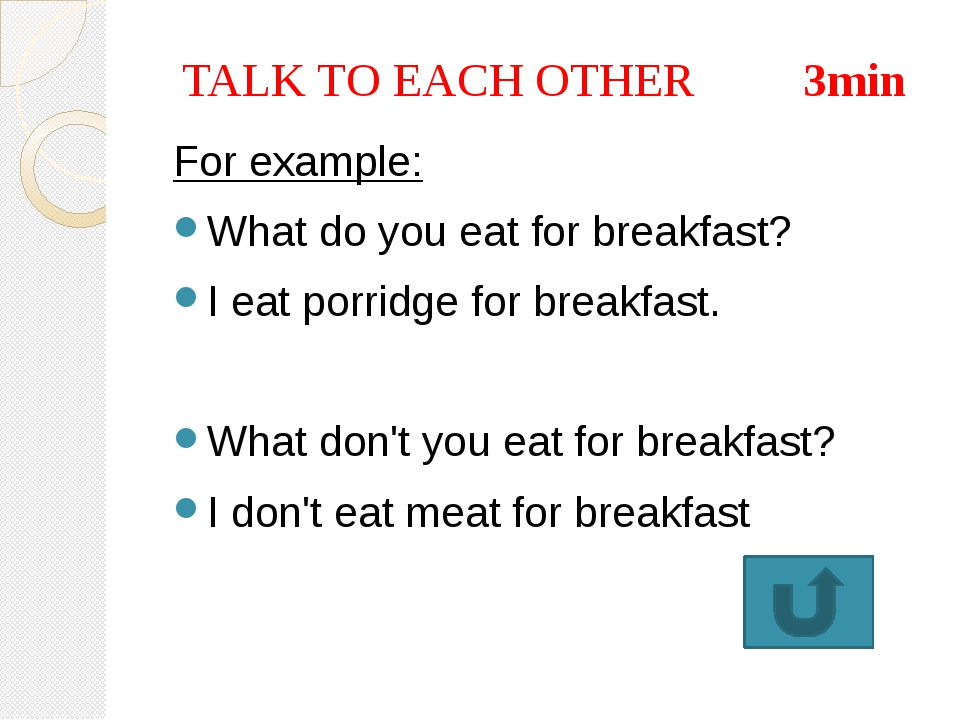 The answer: I eat porridge in the morning. She does not drink coffee with mil...