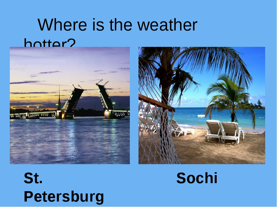 Where is the weather hotter? St. Petersburg Sochi