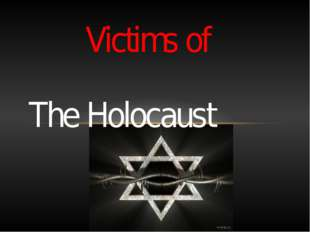 Victims of The Holocaust