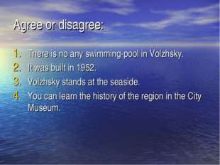 Agree or disagree: There is no any swimming-pool in Volzhsky. It was built in
