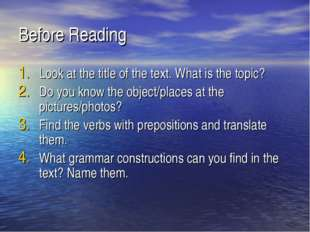 Before Reading Look at the title of the text. What is the topic? Do you know