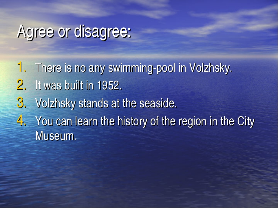 Agree or disagree: There is no any swimming-pool in Volzhsky. It was built in...