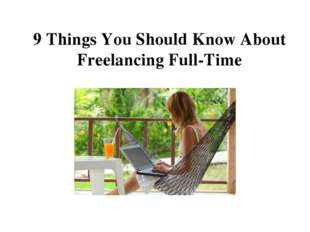 9 Things You Should Know About Freelancing Full-Time
