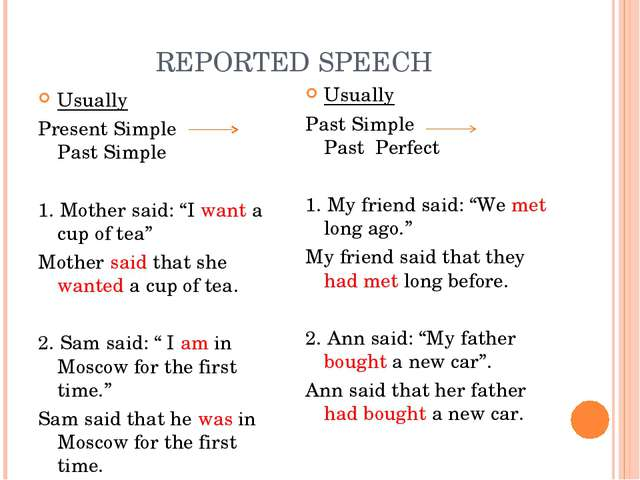 "REPORTED SPEECH Usually Present Simple Past Simple 1. Mother said: ""I want a..."