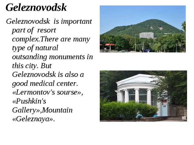 Geleznovodsk Geleznovodsk is important part of resort complex.There are many...