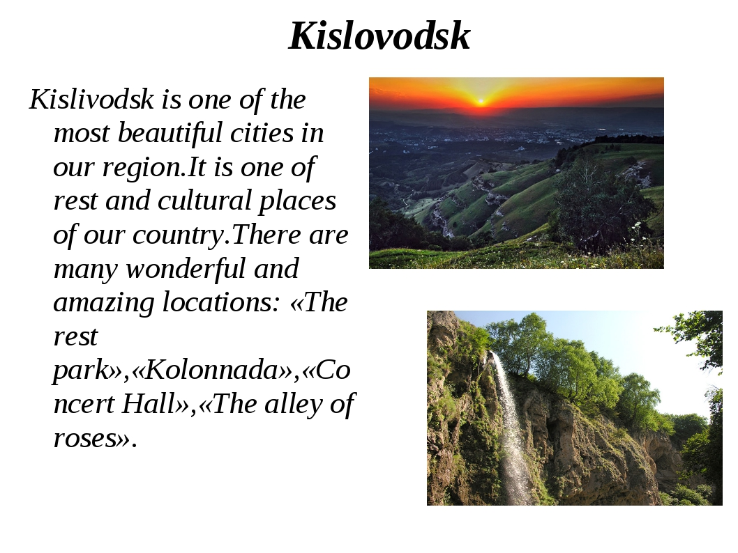 Kislovodsk Kislivodsk is one of the most beautiful cities in our region.It is...