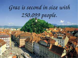 Graz is second in size with 250,099 people.