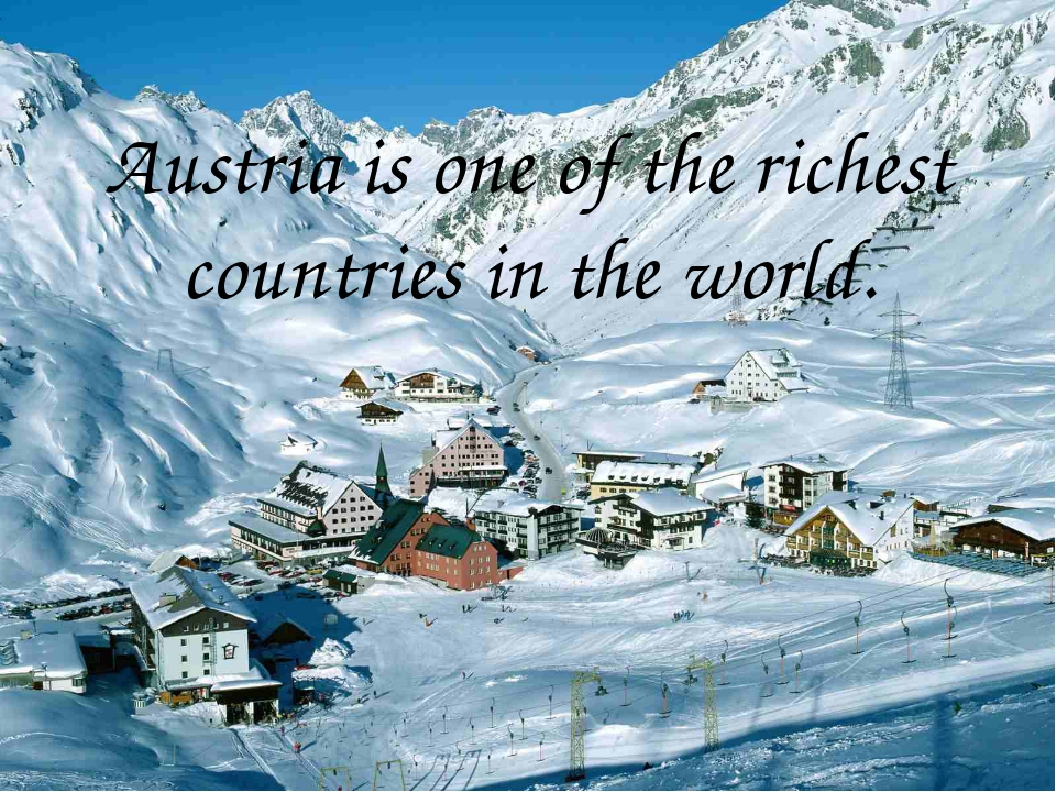Austria is one of the richest countries in the world.
