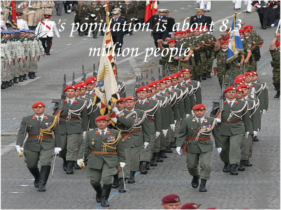 It's population is about 8,3 million people.