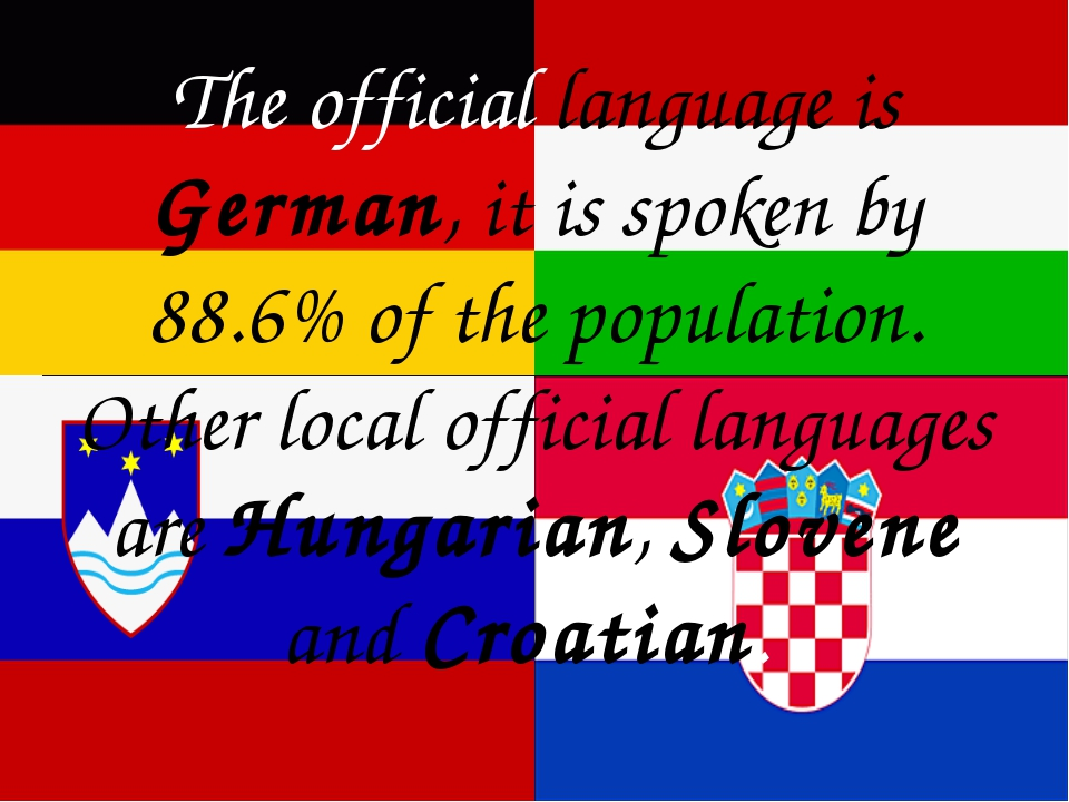 The official language is German, it is spoken by 88.6% of the population. Ot...