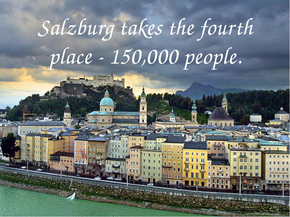 Salzburg takes the fourth place - 150,000 people.