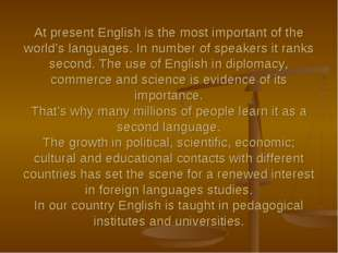 At present English is the most important of the world's languages. In numbe