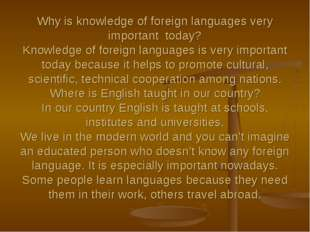 Why is knowledge of foreign languages very important today? Knowledge of fore