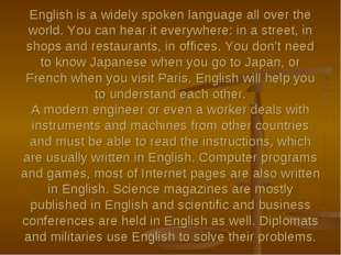 English is a widely spoken language all over the world. You can hear it every