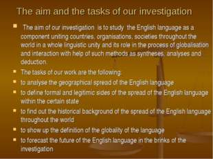 The aim and the tasks of our investigation The aim of our investigation is t