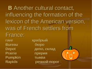 B Another cultural contact, influencing the formation of the lexicon of the
