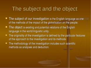 The subject and the object The subject of our investigation is the English la