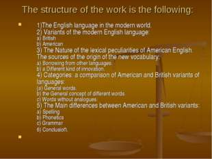 The structure of the work is the following: 1)The English language in the mod