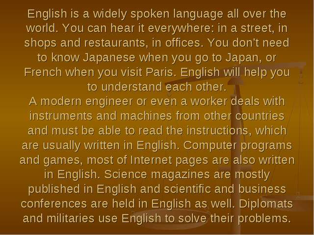 English is a widely spoken language all over the world. You can hear it every...