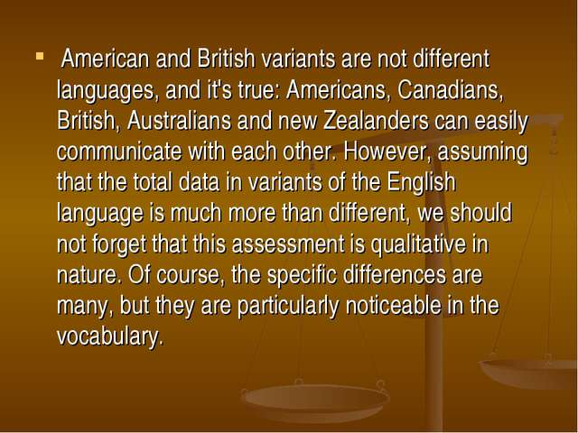 American and British variants are not different languages, and it's true: Am...