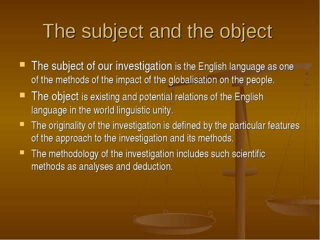 The subject and the object The subject of our investigation is the English la...