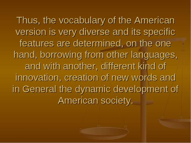 Thus, the vocabulary of the American version is very diverse and its specific...