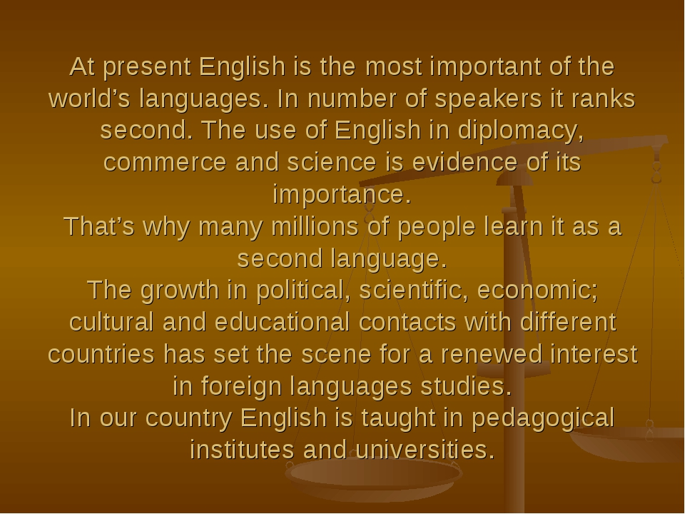 At present English is the most important of the world's languages. In numbe...