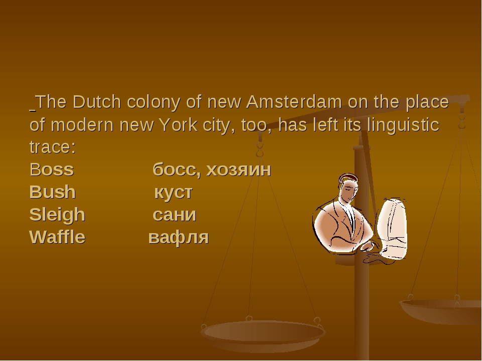 The Dutch colony of new Amsterdam on the place of modern new York city, too,...