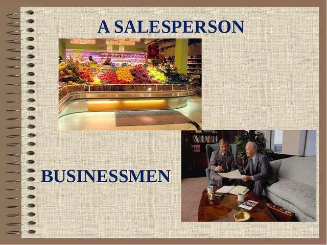 A SALESPERSON BUSINESSMEN