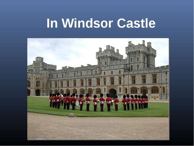 In Windsor Castle