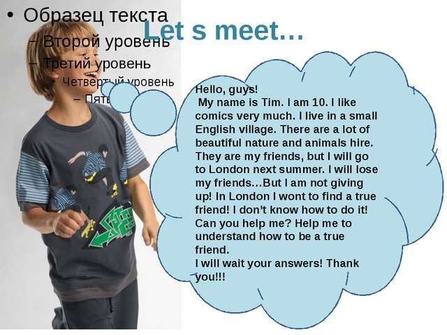 Let s meet… Hello, guys! My name is Tim. I am 10. I like comics very much. I...