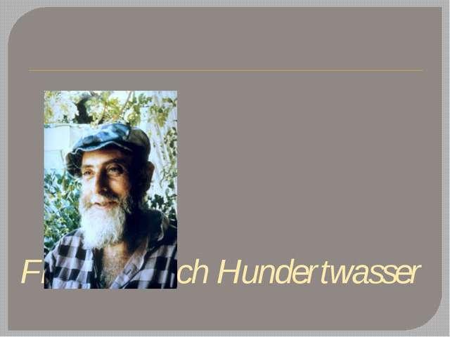 Friedensreich Hundertwasser