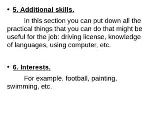 5. Additional skills. In this section you can put down all the practical thin