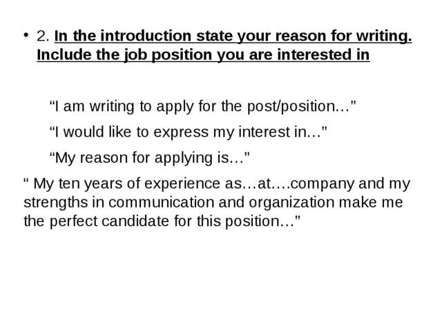 2. In the introduction state your reason for writing. Include the job positio...