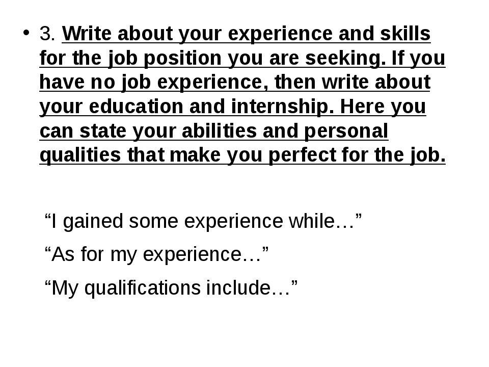 3. Write about your experience and skills for the job position you are seekin...