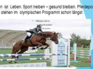 Streben ist Leben. Sport treiben – gesund bleiben. Pferdepolo stehen im olymp