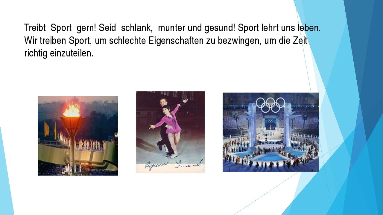 Treibt Sport gern! Seid schlank, munter und gesund! Sport lehrt uns leben. Wi...