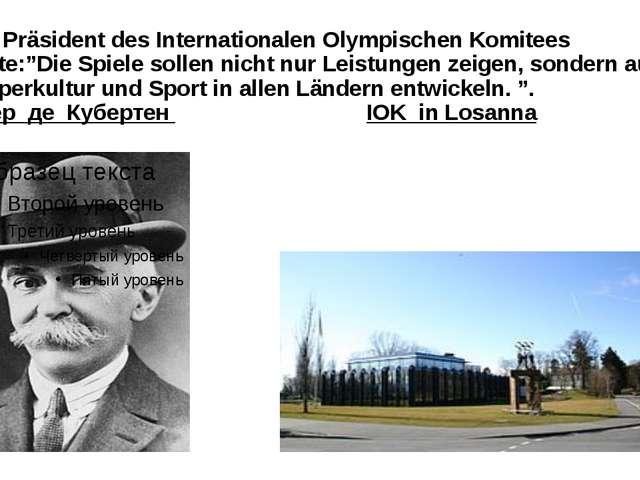 """Der Präsident des Internationalen Olympischen Komitees sagte:""""Die Spiele soll..."""