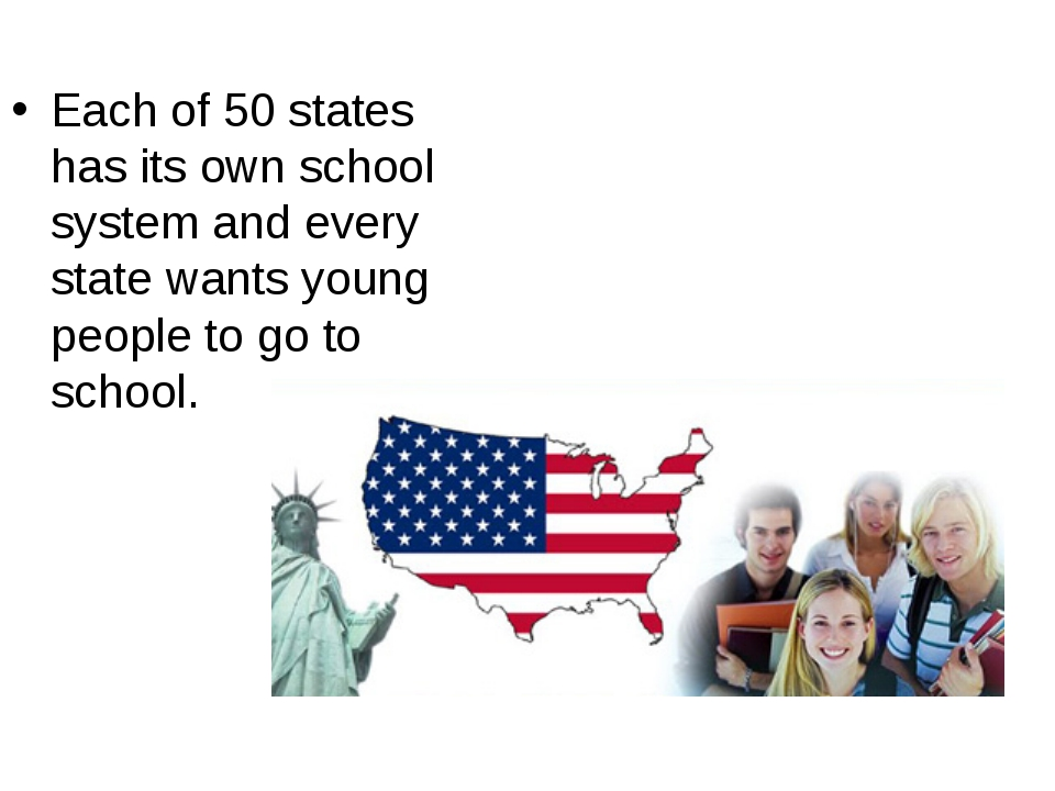 Each of 50 states has its own school system and every state wants young peopl...